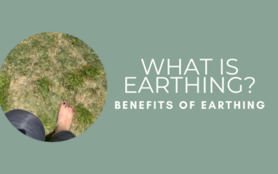 What is Earthing? Benefits & Earthing for Anxiety / Depression