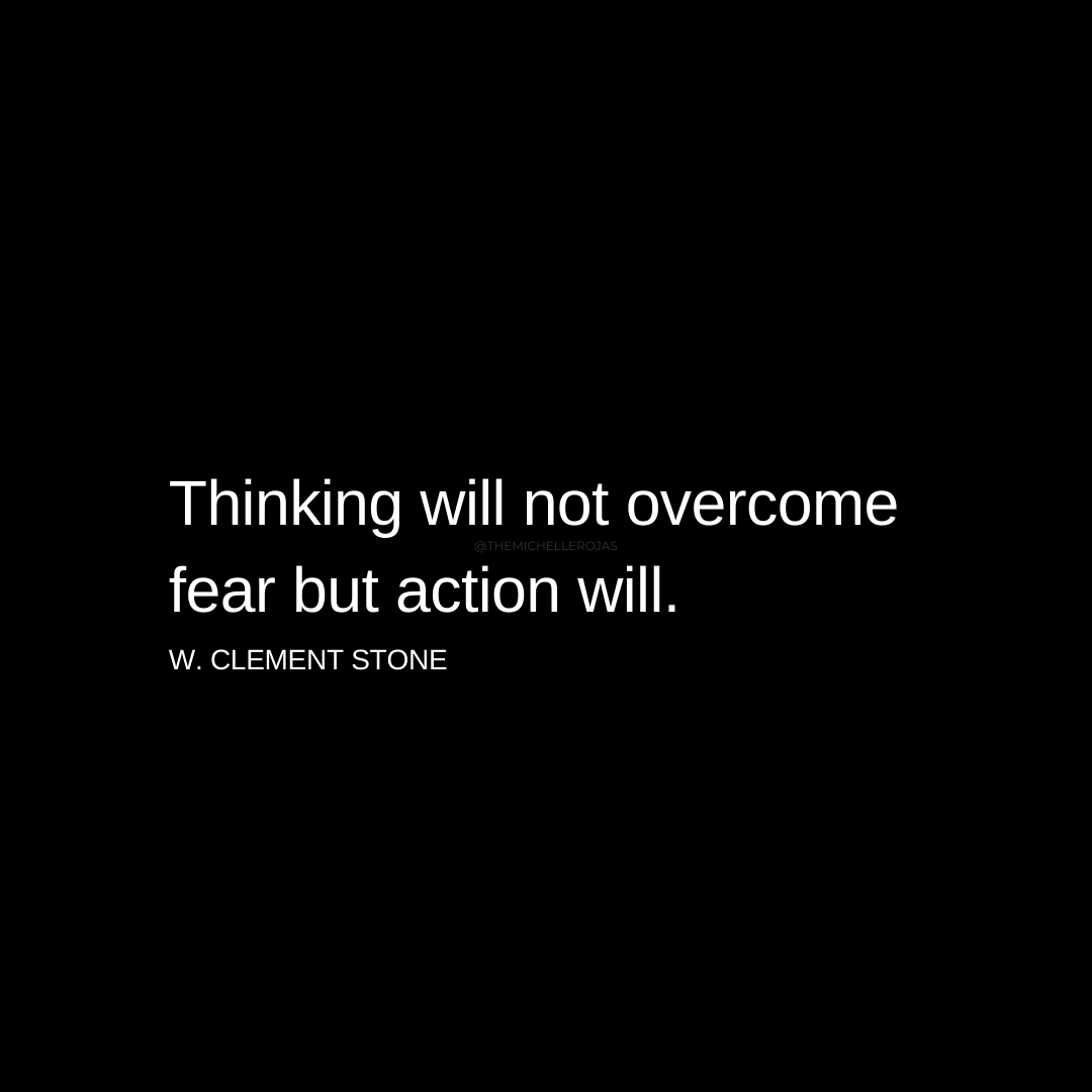 thinking will not overcome fear quote