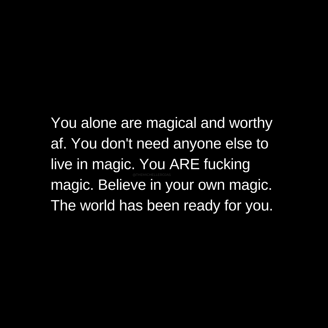you are magical worthy af quote