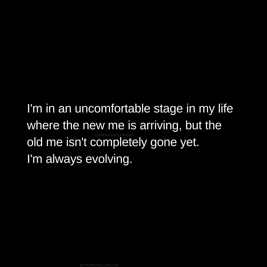 im in an uncomfortable stage quote