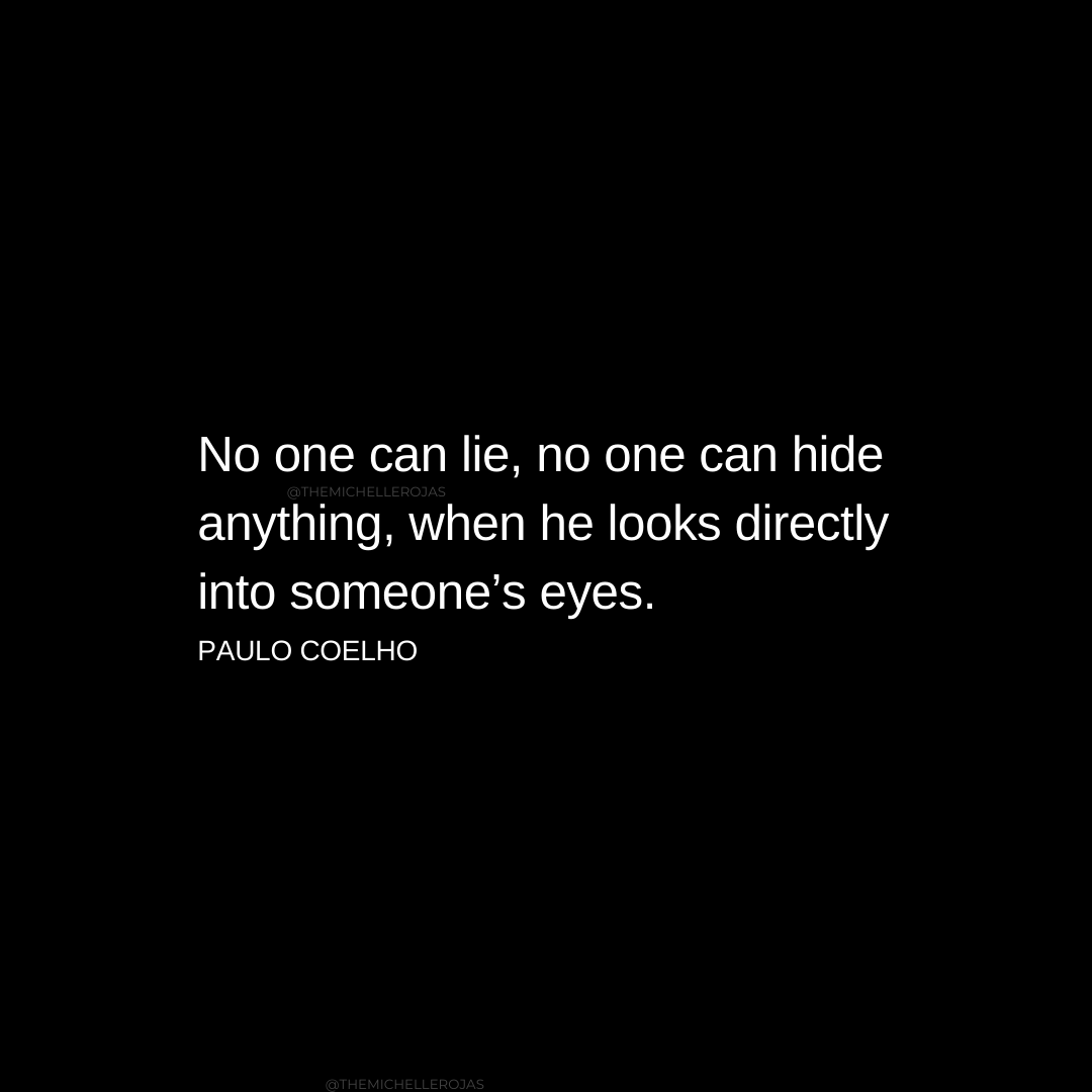 no one can lie eyes Paulo Coelho quote